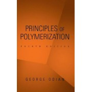 Principles of Polymerization by George Odian