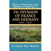 History of United States Naval Operations in World War II: Invasion of France and Germany, 1944-45 v. 11 by Samuel Eliot Morison