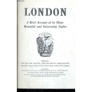 London. A Brief Account Of Its Many Beautifuls And Interesting Sights
