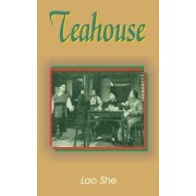 Teahouse by Professor Lao She