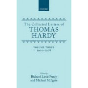 The Collected Letters of Thomas Hardy: 1902-1908 Volume 3 by Thomas Defendant Hardy