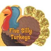 Five Silly Turkeys by Yoon Salina