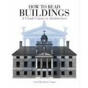 How to Read Buildings: A Crash Course in Architecture - Carol Davidson Cragoe