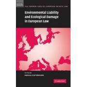 Environmental Liability and Ecological Damage In European Law by Monika Hinteregger