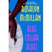 Blue Collar Blues by Rosalyn McMillan