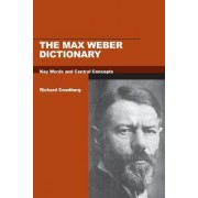 The Max Weber Dictionary by Richard Swedberg