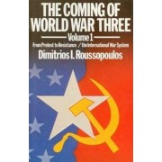Coming of World War Three: From Protest to Resistance v. 1 by Dimitrios Roussopoulos