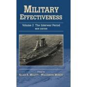 Military Effectiveness: Volume 2, the Interwar Period: v. 2 by Allan Millett