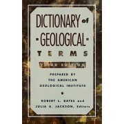 Dictionary of Geological Terms by Robert L. Bates