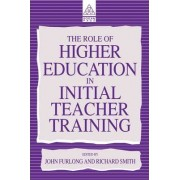 The Role of Higher Education in Initial Teacher Training by John Furlong