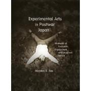 Experimental Arts in Postwar Japan by Miryam B. Sas