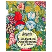 Luna-Betiluna Dora-Minodora si gradina ed.2 - Anamaria Smigelschi