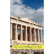 Five Great Dialogues of Plato by Plato