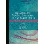 Education and Teacher Education in the Modern World: Problems and Challenges