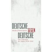 Deutsche gegen Deutsche by Moshe Zimmermann