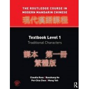 The Routledge Course in Modern Mandarin Chinese: Textbook Level 1, Traditional Characters by Claudia Ross