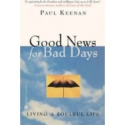 Good News for Bad Days by Father Paul Keenan