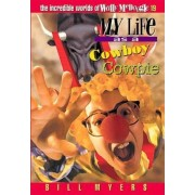 My Life as a Cowboy Cowpie by Bill Myers