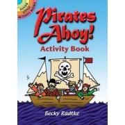 Pirates Ahoy! Activity Book by Becky Radtke