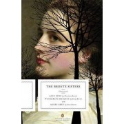 The Bronte Sisters: Jane Eyre, Wuthering Heights, and Agnes Grey by Anne Bront