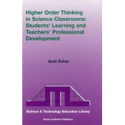 Higher Order Thinking in Science Classrooms by Anat Zohar