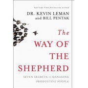Way of the Shepherd: 7 Ancient Secrets to Managing Productive People