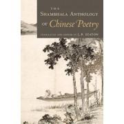 The Shambhala Anthology of Chinese Poetry by J. P. Seaton