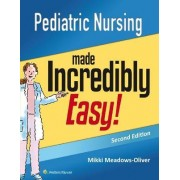 Pediatric Nursing Made Incredibly Easy by Lippincott Williams & Wilkins