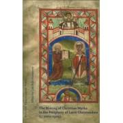 Making of Christian Myths in the Pheriphery of Latin Christendom, ca1000-1300 by Lars Boje Mortensen