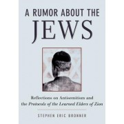 A Rumor about the Jews by Stephen Eric Bronner