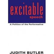 Excitable Speech by Judith P. Butler