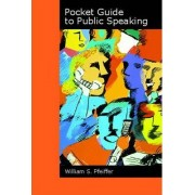 Pocket Guide to Public Speaking by William S. Pfeiffer