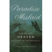 Paradise Mislaid by Jeffrey Burton Russell PhD