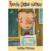 Fourth Grade Weirdo by Martha Freeman