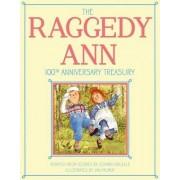 The Raggedy Ann 100th Anniversary Treasury: How Raggedy Ann Got Her Candy Heart; Raggedy Ann and Rags; Raggedy Ann and Andy and the Camel with the Wrinkled Knees; Raggedy Ann's Wishing Pebble; Raggedy Ann and by Johnny Gruelle