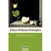 Ethics Without Principles by Jonathan Dancy