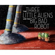 The Three Little Aliens and the Big Bad Robot by Margaret McNamara