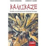 Kamikaze. Povestea Unui Pilot Japonez Din Escadrilele Sinucigase - Yasuo Kuwahara. Gordon T. Allred