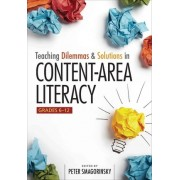 Teaching Dilemmas and Solutions in Content-Area Literacy: Grades 6-12 by Peter Smagorinsky
