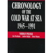 Chronology of the Cold War at Sea, 1945-91 by Norman Polmar