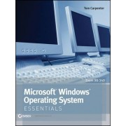 Microsoft Windows Operating System Essentials by Tom Carpenter