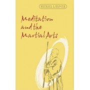 Meditation and the Martial Arts by Michael L. Raposa
