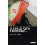 A Religion and Politics in Modern Iran by Lloyd V. J. Ridgeon