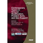Contemporary Topics in Ground Modification, Problem Soils, and Geo-support by Magued Iskander