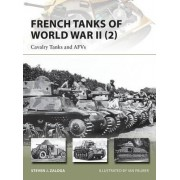 French Tanks of World War II: No. 2 by Steven J. Zaloga