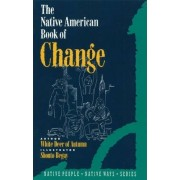 The Native American Book of Change by Gabriel Horn