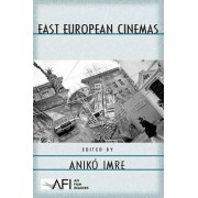 East European Cinemas by Aniko Imre