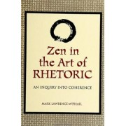 Zen in the Art of Rhetoric by Mark McPhail