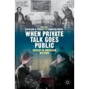 When Private Talk Goes Public by Kathleen A. Feeley