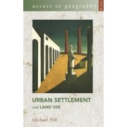 Access to Geography: Urban Settlement and Land Use by Michael Hill